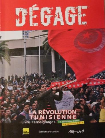 Buchcover Bettaïeb, Viviane (2011)Dégage la révolution tunisienne, 17 décembre 2010 - 14 janvier 2011